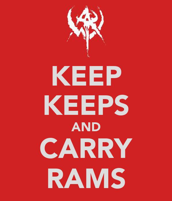 KEEP KEEPS AND CARRY RAMS