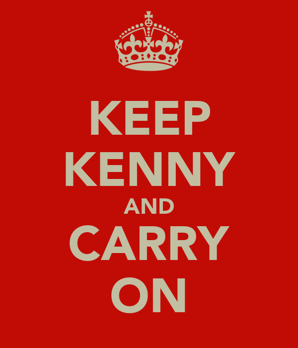 KEEP KENNY AND CARRY ON
