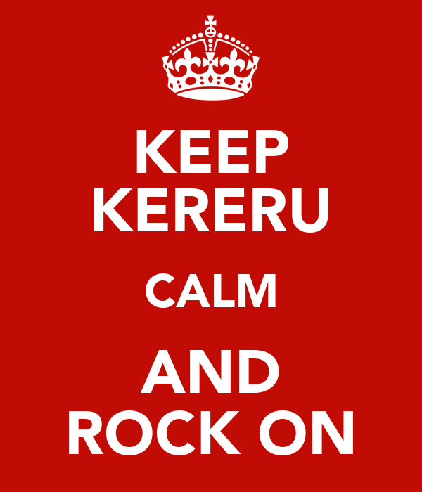 KEEP KERERU CALM AND ROCK ON