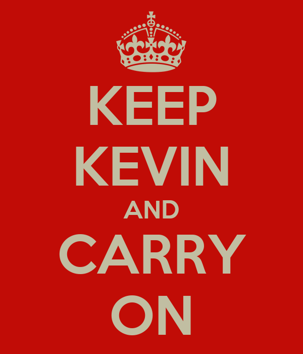 KEEP KEVIN AND CARRY ON