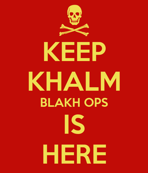 KEEP KHALM BLAKH OPS IS HERE