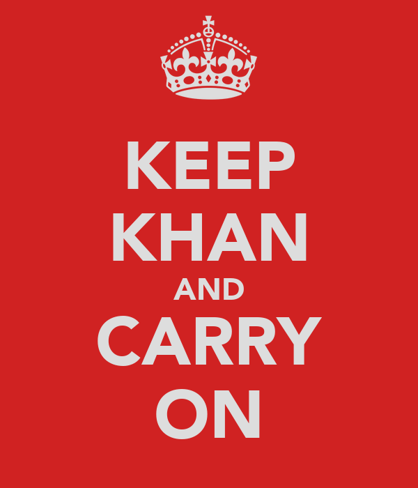 KEEP KHAN AND CARRY ON