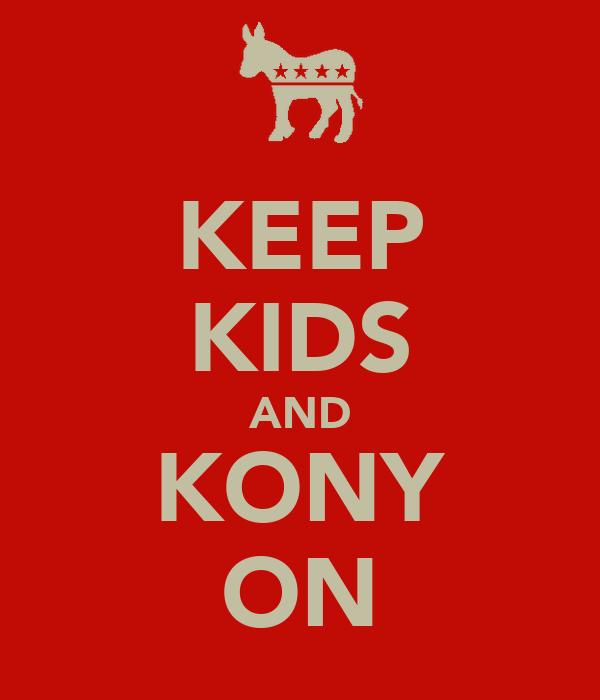 KEEP KIDS AND KONY ON