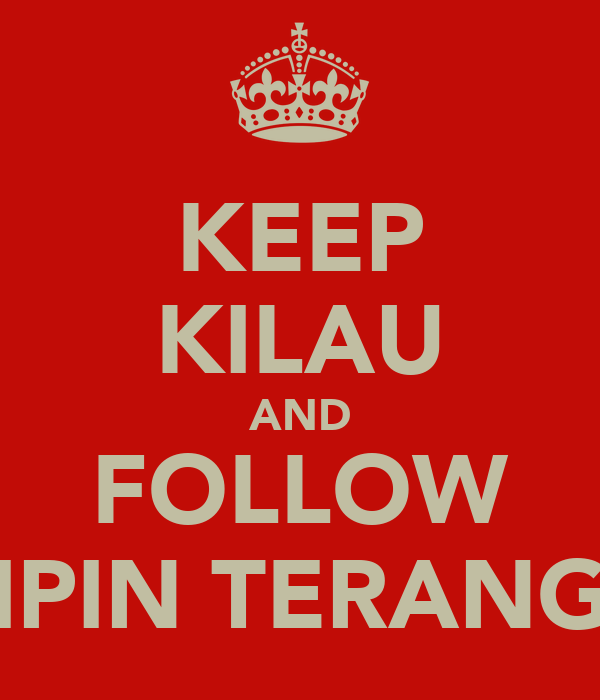 KEEP KILAU AND FOLLOW IPIN TERANG