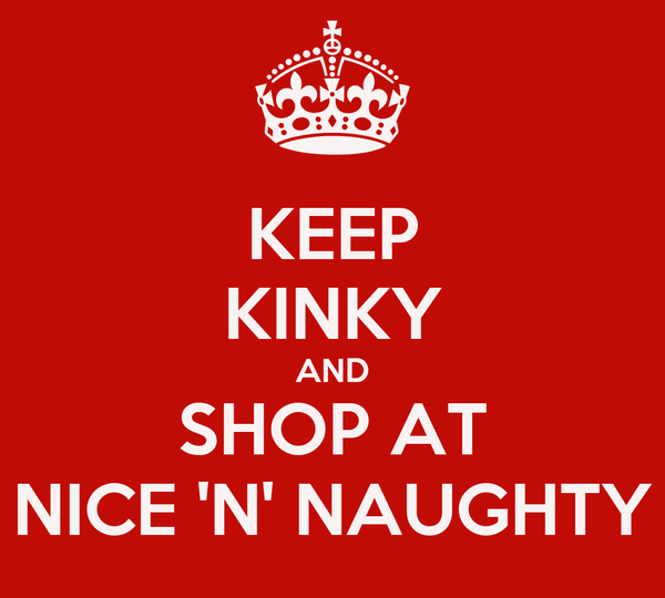 KEEP KINKY AND SHOP AT NICE 'N' NAUGHTY