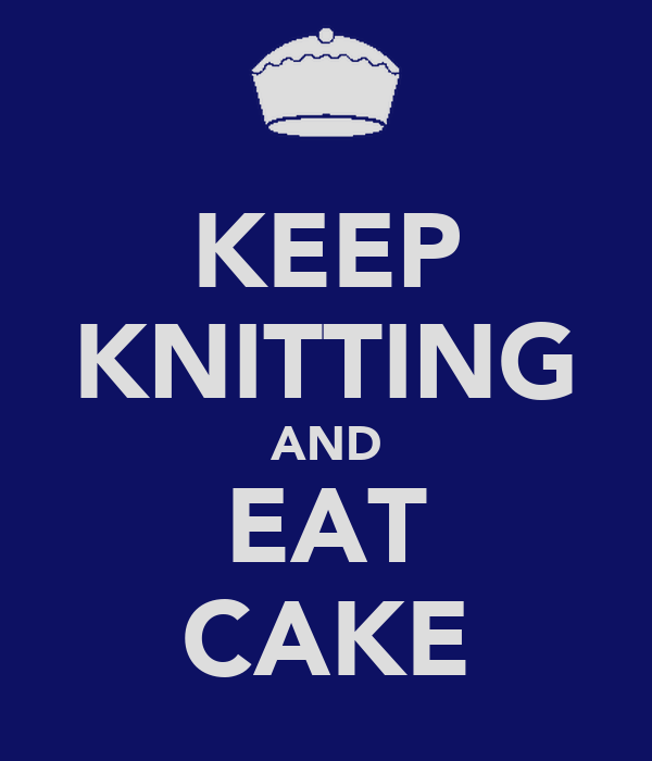 KEEP KNITTING AND EAT CAKE
