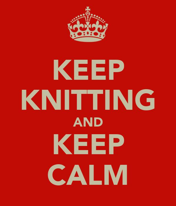 KEEP KNITTING AND KEEP CALM