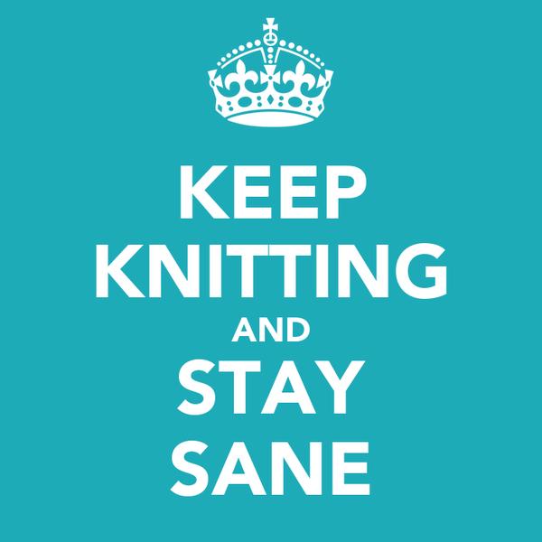 KEEP KNITTING AND STAY SANE Poster MJ Keep Calm-o-Matic