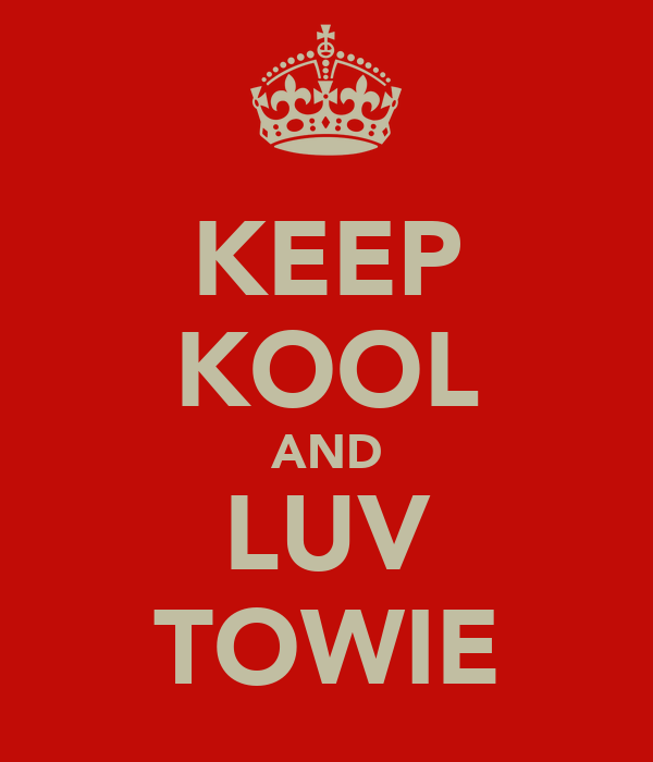 KEEP KOOL AND LUV TOWIE