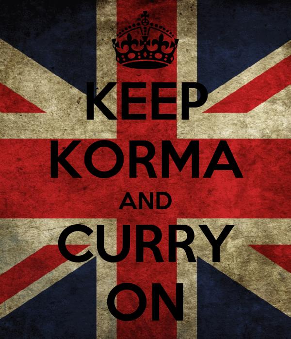 KEEP KORMA AND CURRY ON