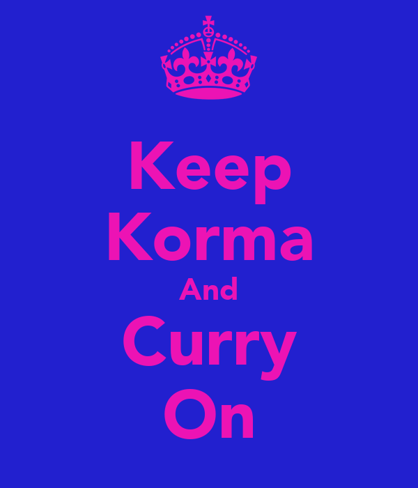 Keep Korma And Curry On