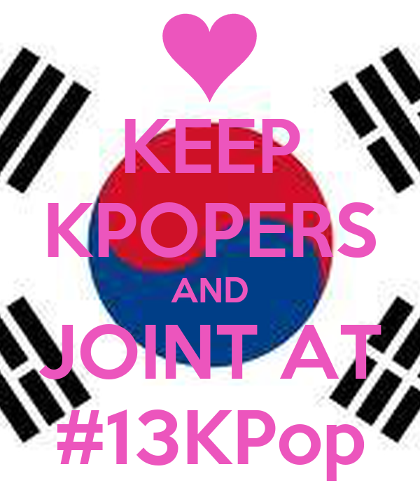 KEEP KPOPERS AND JOINT AT #13KPop