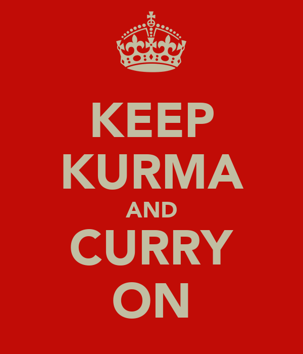 KEEP KURMA AND CURRY ON