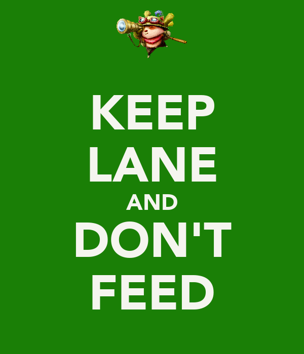 KEEP LANE AND DON'T FEED