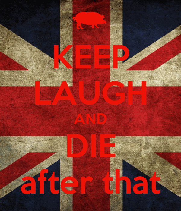KEEP LAUGH AND DIE after that
