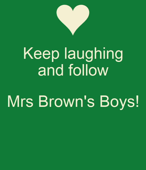 Keep laughing and follow Mrs Brown's Boys!