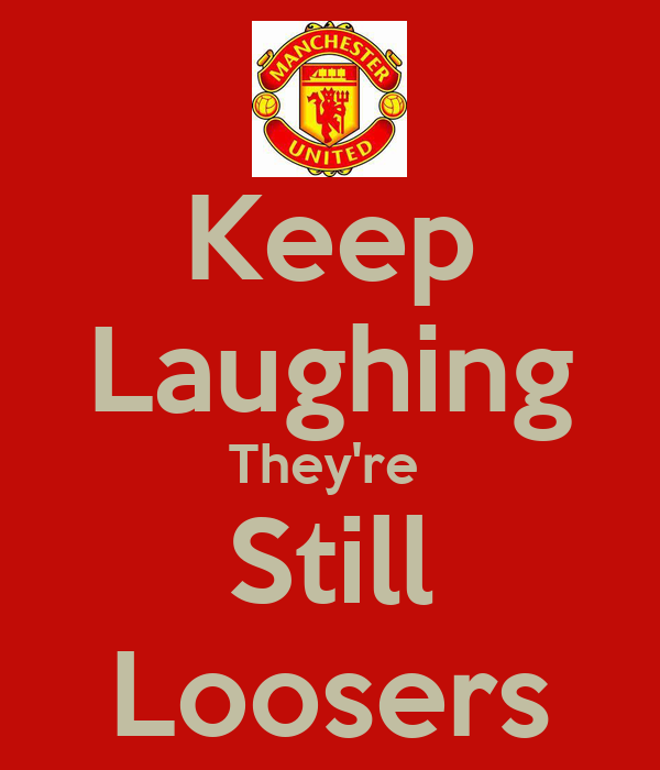 Keep Laughing They're  Still Loosers