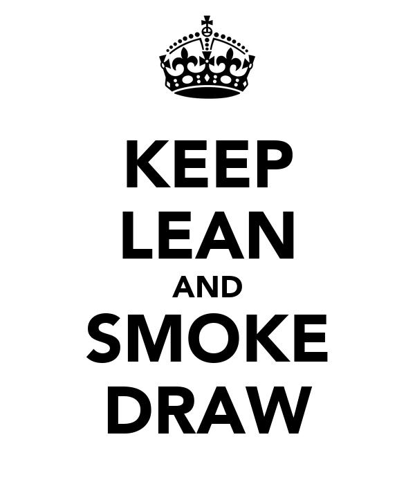 KEEP LEAN AND SMOKE DRAW