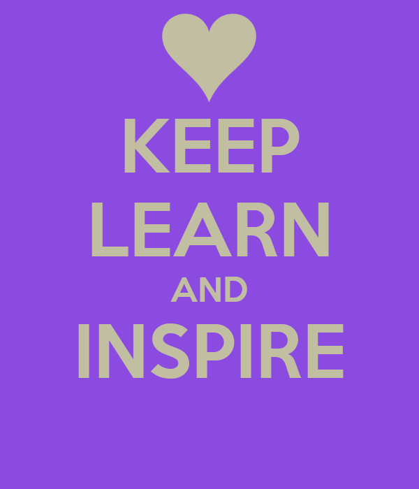 KEEP LEARN AND INSPIRE