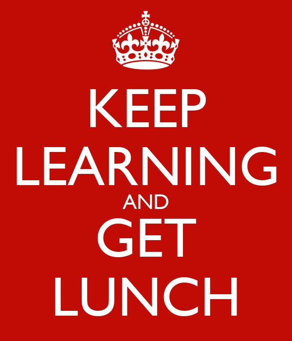 KEEP LEARNING AND GET LUNCH