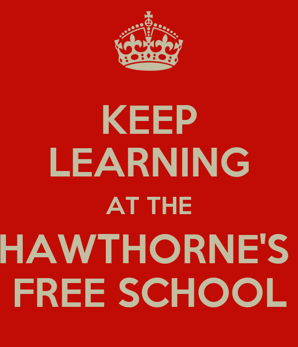 KEEP LEARNING AT THE HAWTHORNE'S  FREE SCHOOL
