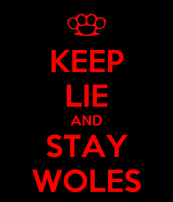 KEEP LIE AND STAY WOLES