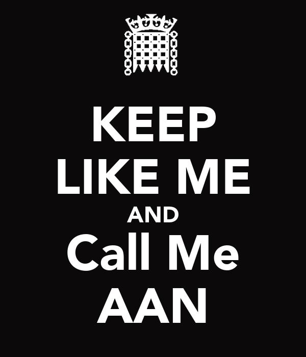 KEEP LIKE ME AND Call Me AAN