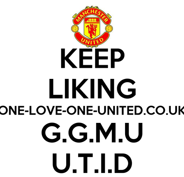 KEEP LIKING ONE-LOVE-ONE-UNITED.CO.UK G.G.M.U U.T.I.D