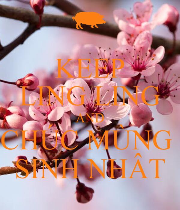 KEEP LING LING AND CHÚC MÙNG  SINH NHÂT