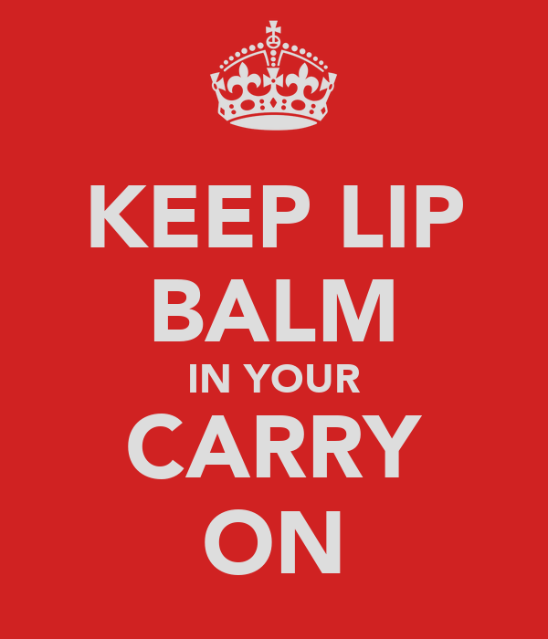 KEEP LIP BALM IN YOUR CARRY ON