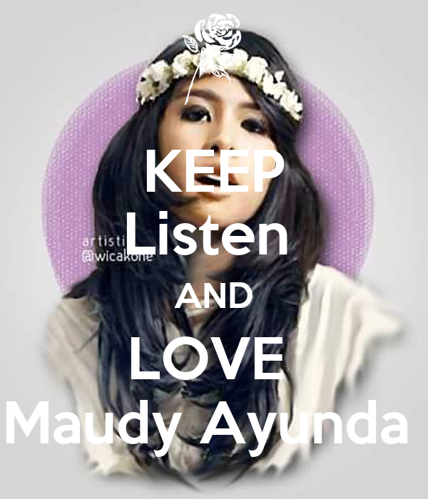 KEEP Listen  AND LOVE  Maudy Ayunda