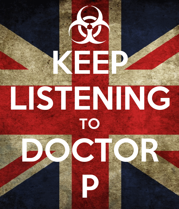 KEEP LISTENING TO DOCTOR P