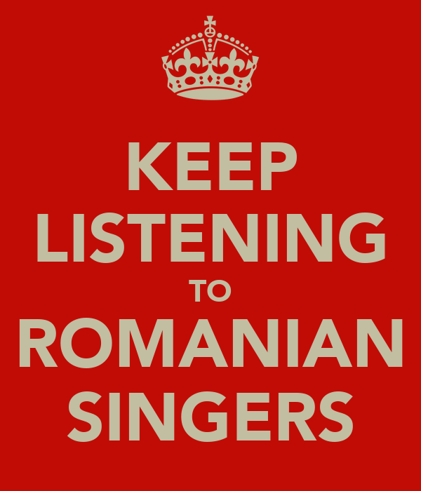 KEEP LISTENING TO ROMANIAN SINGERS
