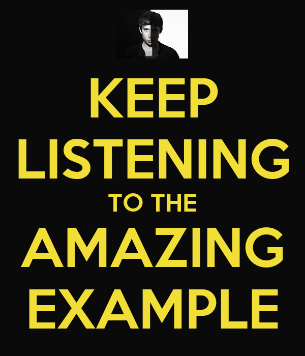 KEEP LISTENING TO THE AMAZING EXAMPLE