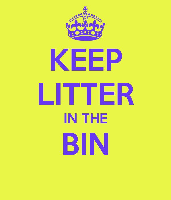 KEEP LITTER IN THE BIN