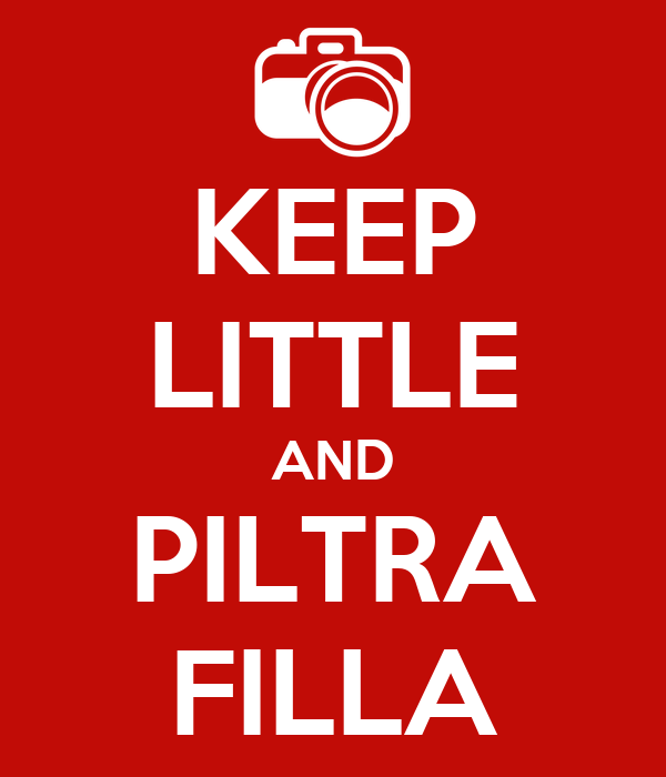 KEEP LITTLE AND PILTRA FILLA