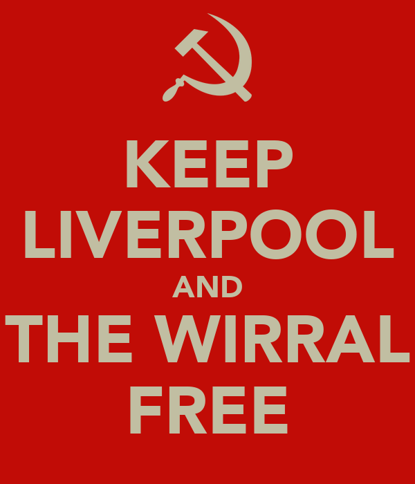 KEEP LIVERPOOL AND THE WIRRAL FREE