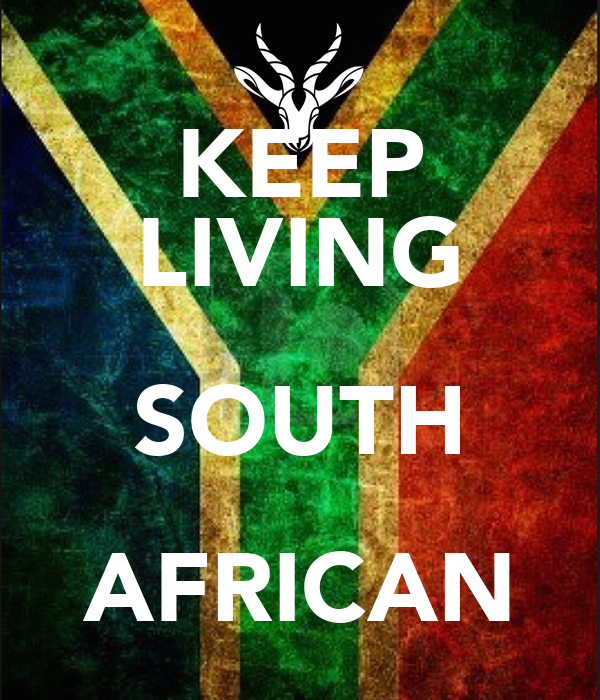 KEEP LIVING SOUTH AFRICAN