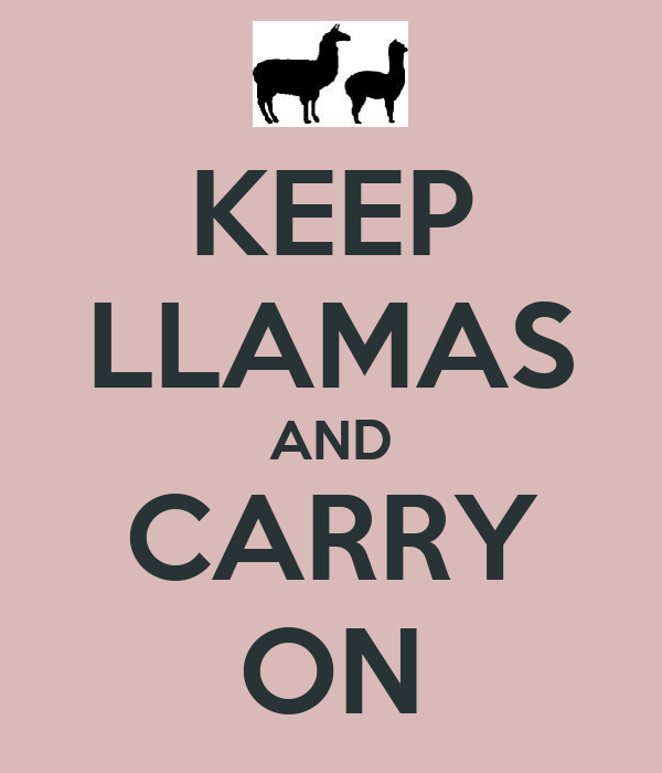 KEEP LLAMAS AND CARRY ON