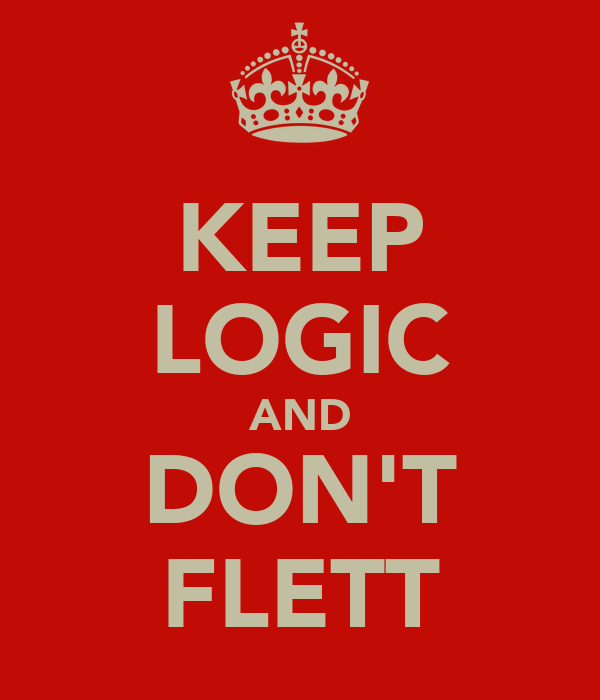 KEEP LOGIC AND DON'T FLETT