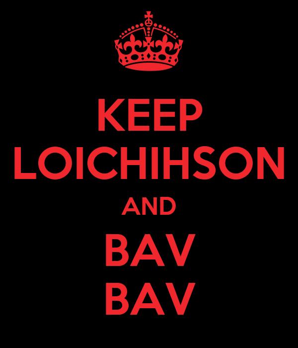 KEEP LOICHIHSON AND BAV BAV