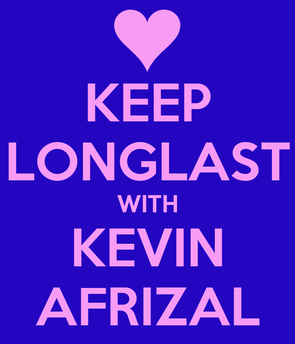 KEEP LONGLAST WITH KEVIN AFRIZAL