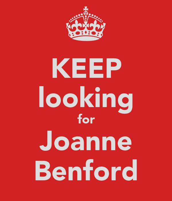 KEEP looking for Joanne Benford