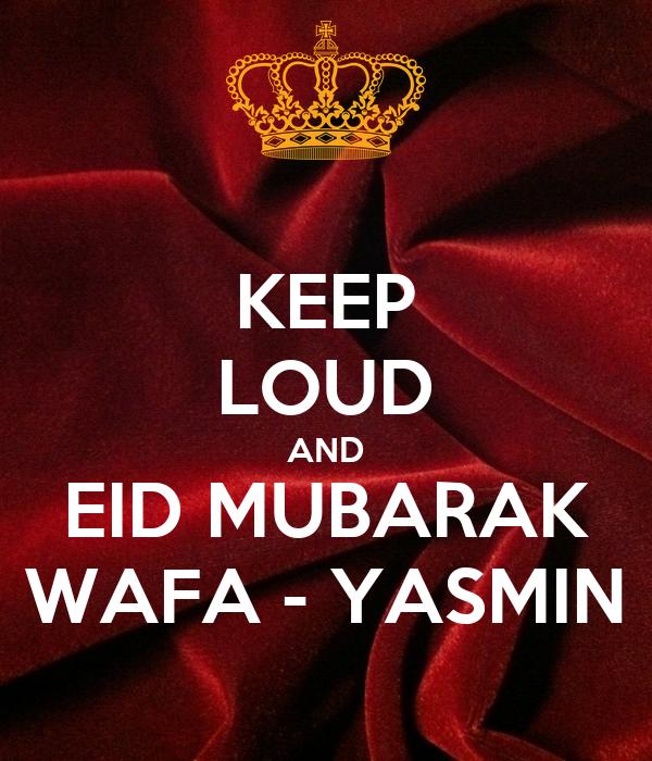KEEP  LOUD  AND EID MUBARAK WAFA - YASMIN