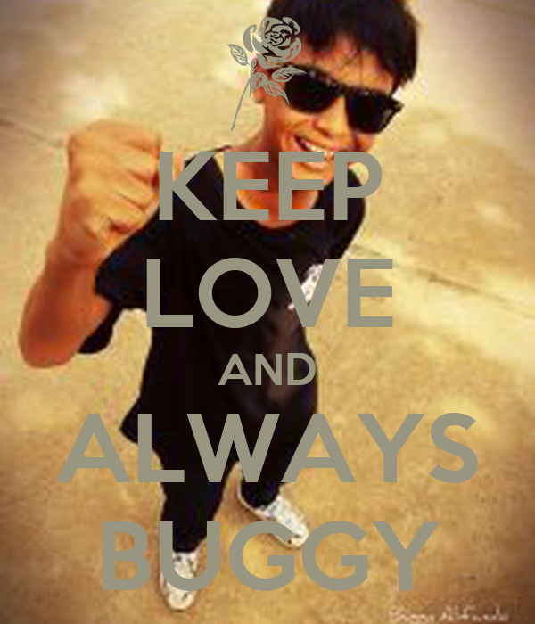 KEEP LOVE AND ALWAYS BUGGY