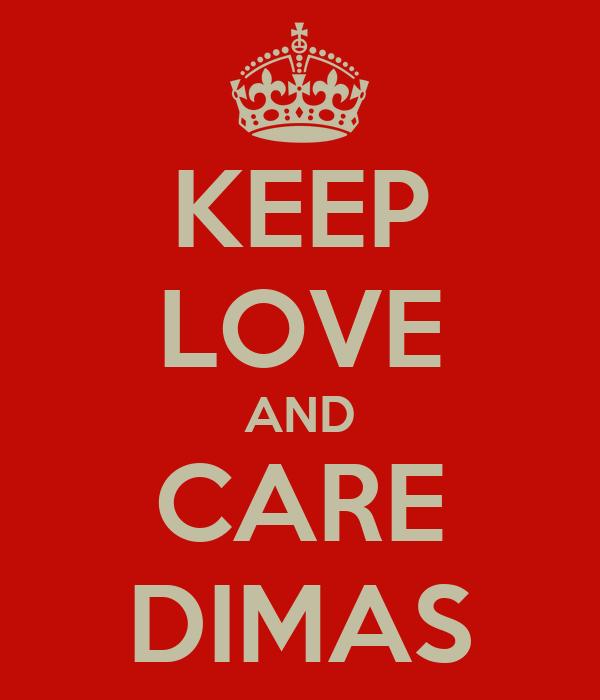 KEEP LOVE AND CARE DIMAS