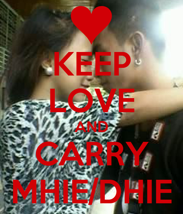 KEEP LOVE AND CARRY MHIE/DHIE