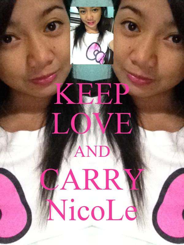 KEEP LOVE AND CARRY NicoLe