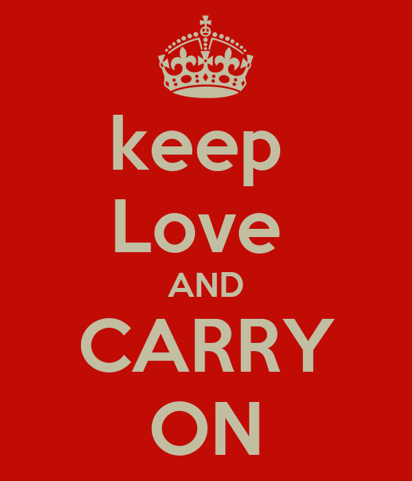keep  Love  AND CARRY ON