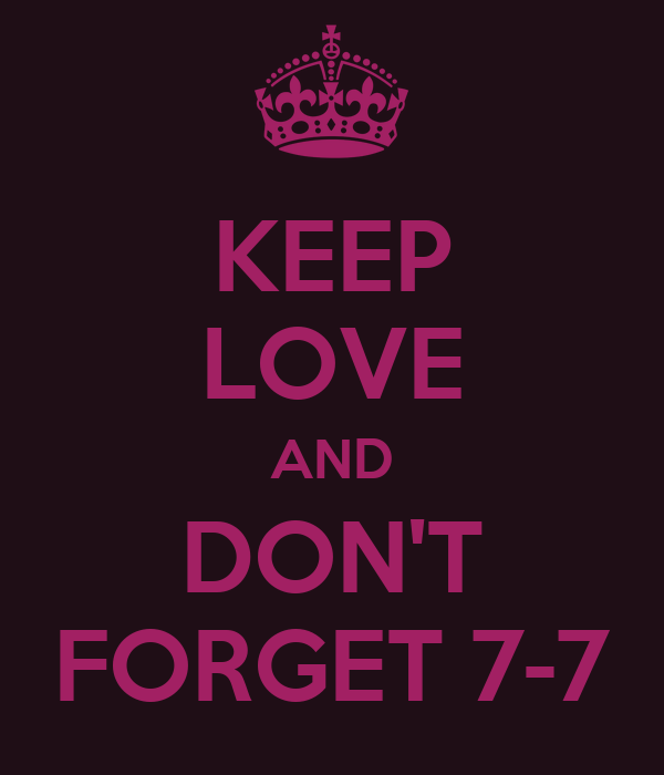 KEEP LOVE AND DON'T FORGET 7-7